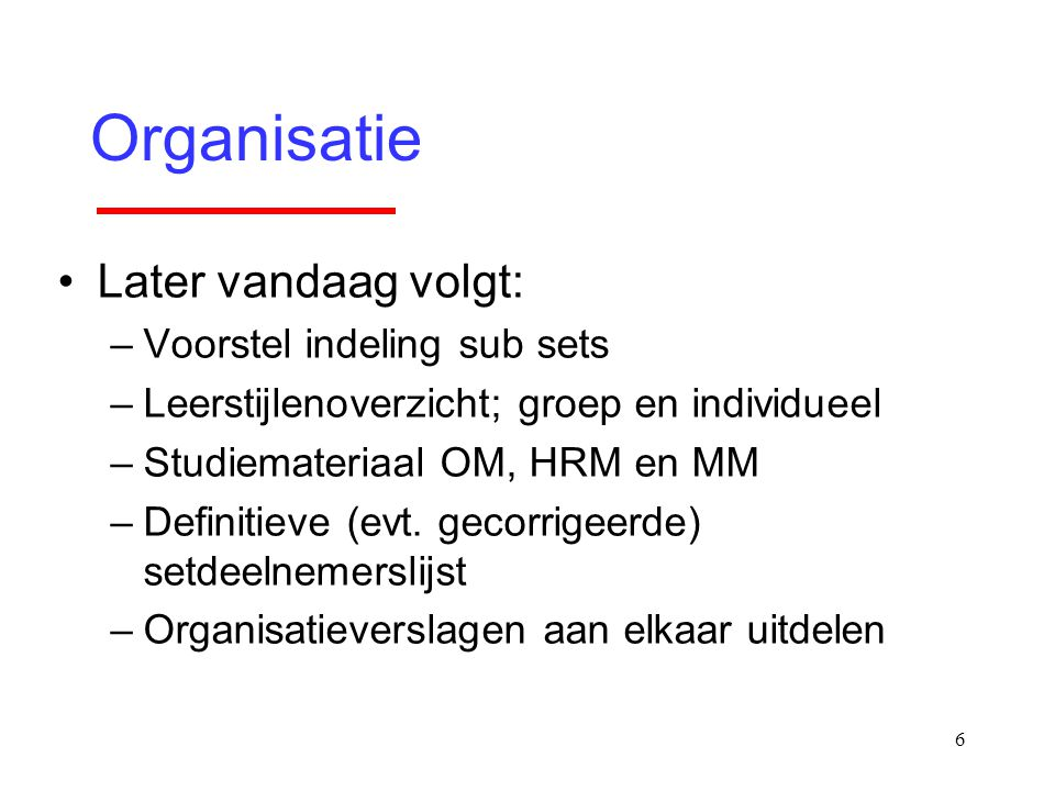 Organisatie Later vandaag volgt: Voorstel indeling sub sets