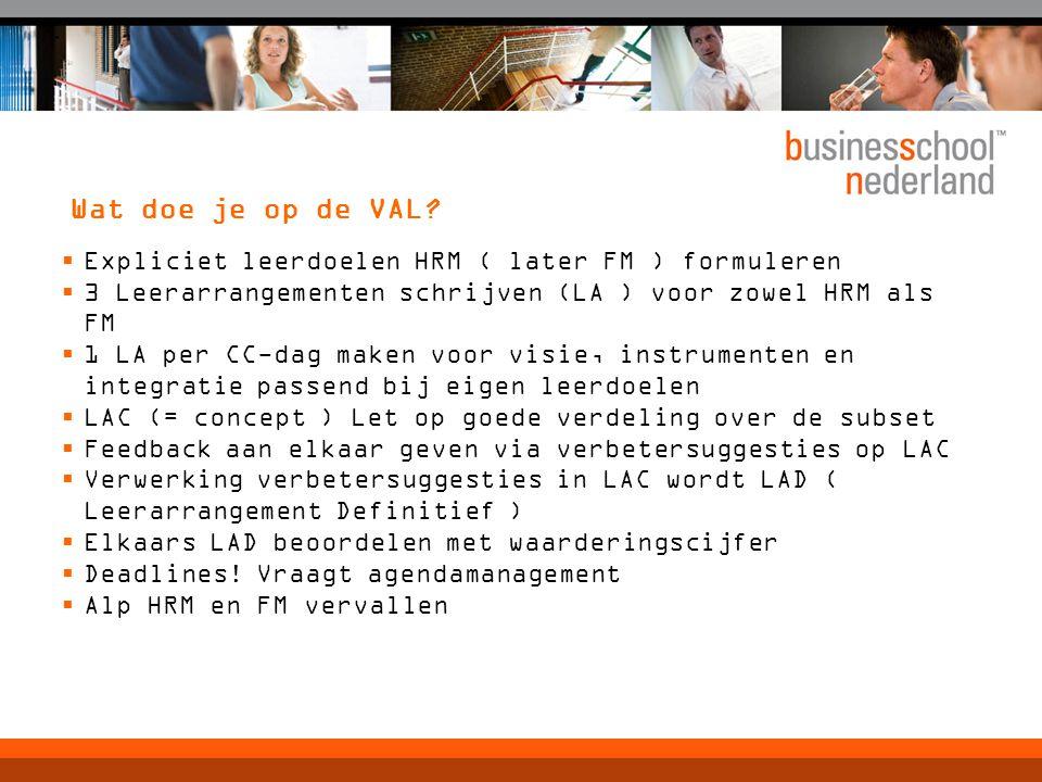 Wat doe je op de VAL Expliciet leerdoelen HRM ( later FM ) formuleren