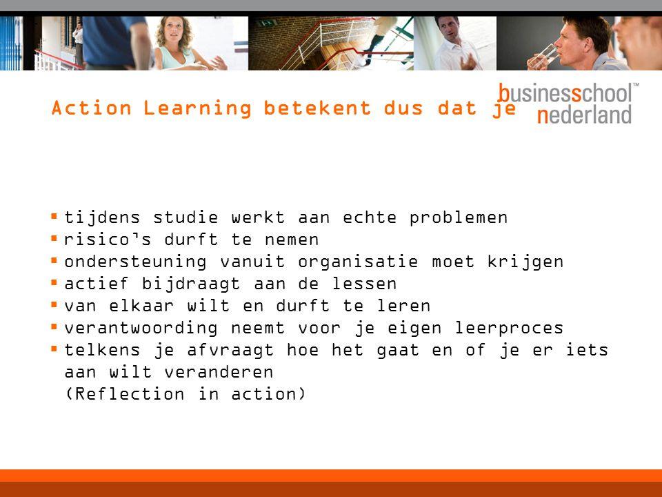 Action Learning betekent dus dat je