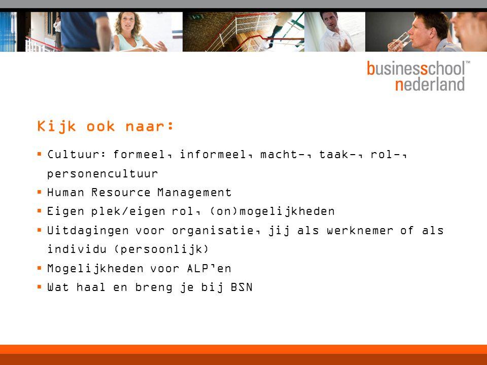 Kijk ook naar: Cultuur: formeel, informeel, macht-, taak-, rol-, personencultuur. Human Resource Management.