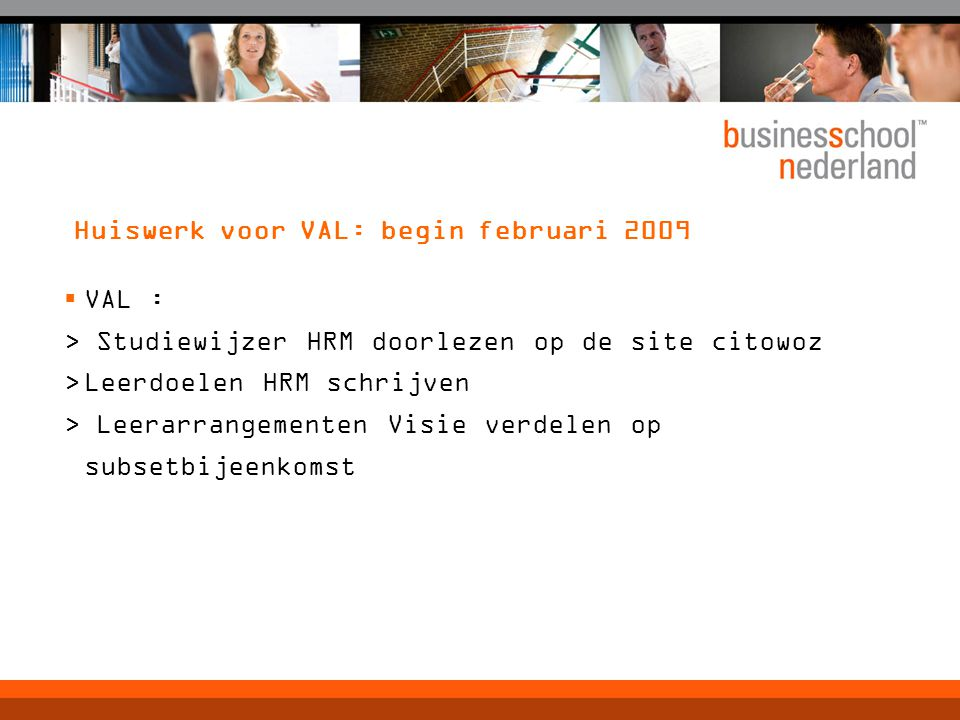 Huiswerk voor VAL: begin februari 2009