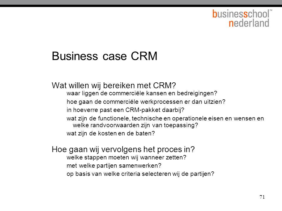 Business case CRM Wat willen wij bereiken met CRM