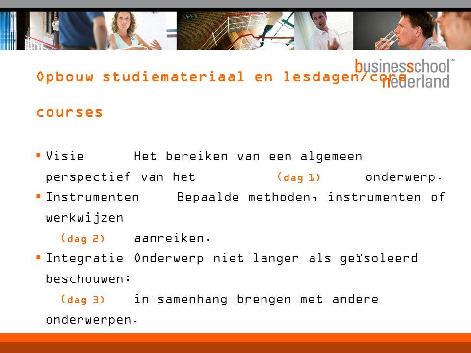 Opbouw studiemateriaal en lesdagen/core courses