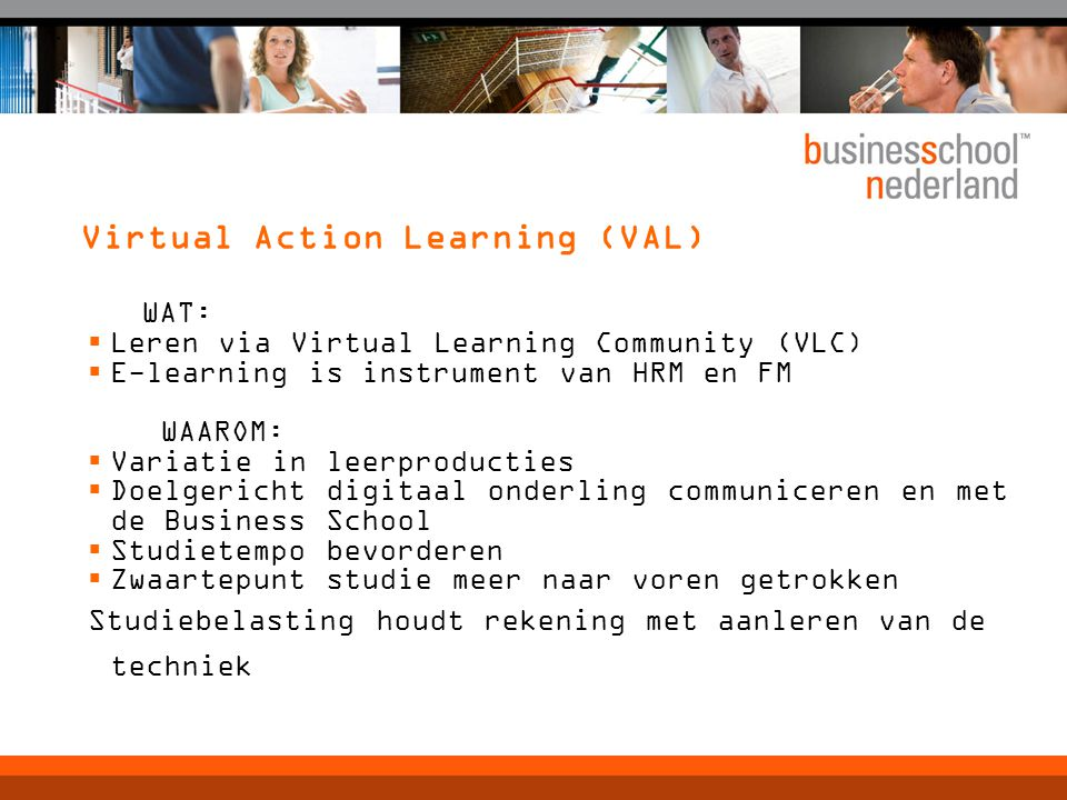 Virtual Action Learning (VAL)