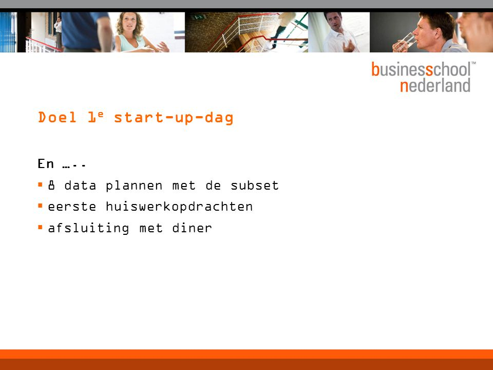 Doel 1e start-up-dag En ….. 8 data plannen met de subset