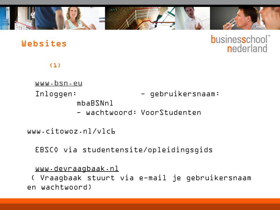 Websites (1) www.bsn.eu. Inloggen: - gebruikersnaam: mbaBSNnl - wachtwoord: VoorStudenten.