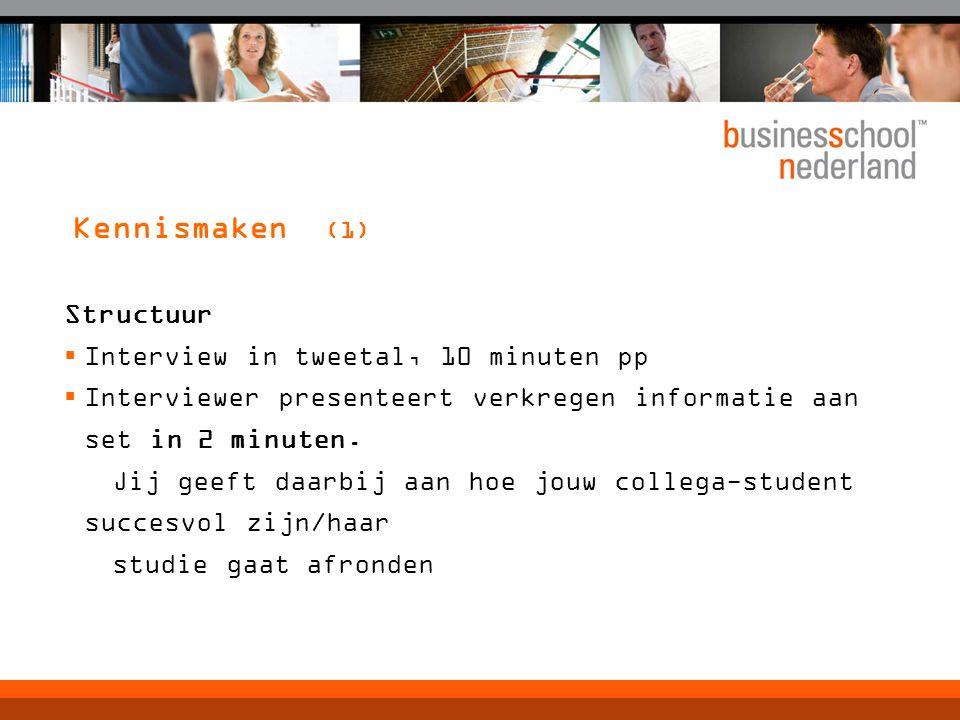 Kennismaken (1) Structuur Interview in tweetal, 10 minuten pp