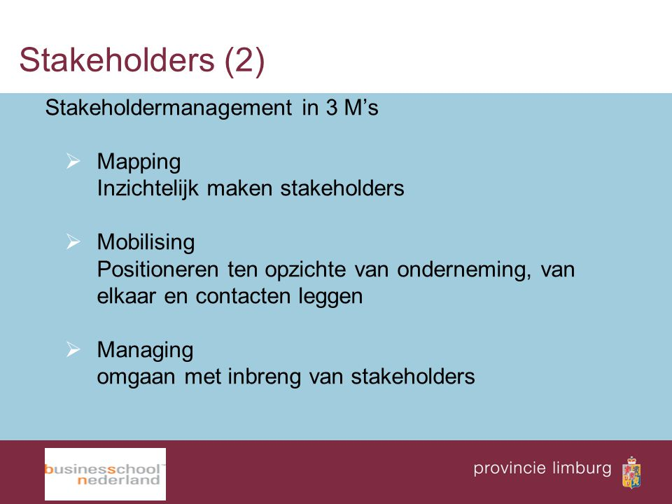 Stakeholders (2) Stakeholdermanagement in 3 M's