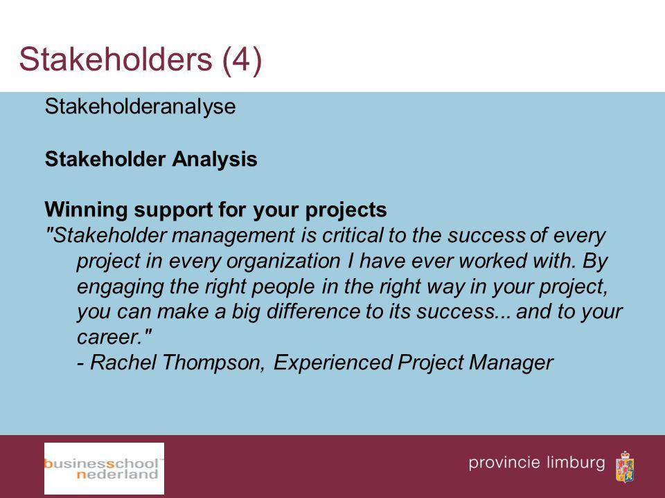 Stakeholders (4) Stakeholderanalyse Stakeholder Analysis
