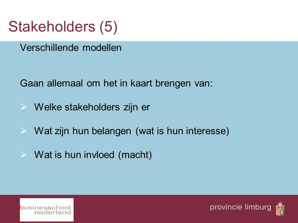 Stakeholders (5) Verschillende modellen