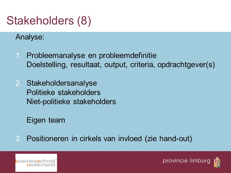 Stakeholders (8) Analyse: Probleemanalyse en probleemdefinitie