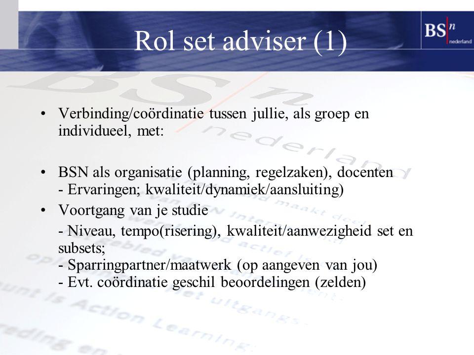 Rol set adviser (1) Verbinding/coördinatie tussen jullie, als groep en individueel, met: