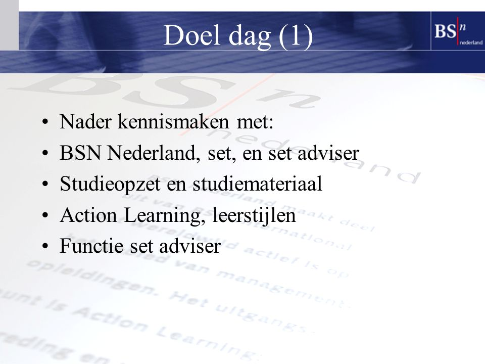 Doel dag (1) Nader kennismaken met: BSN Nederland, set, en set adviser