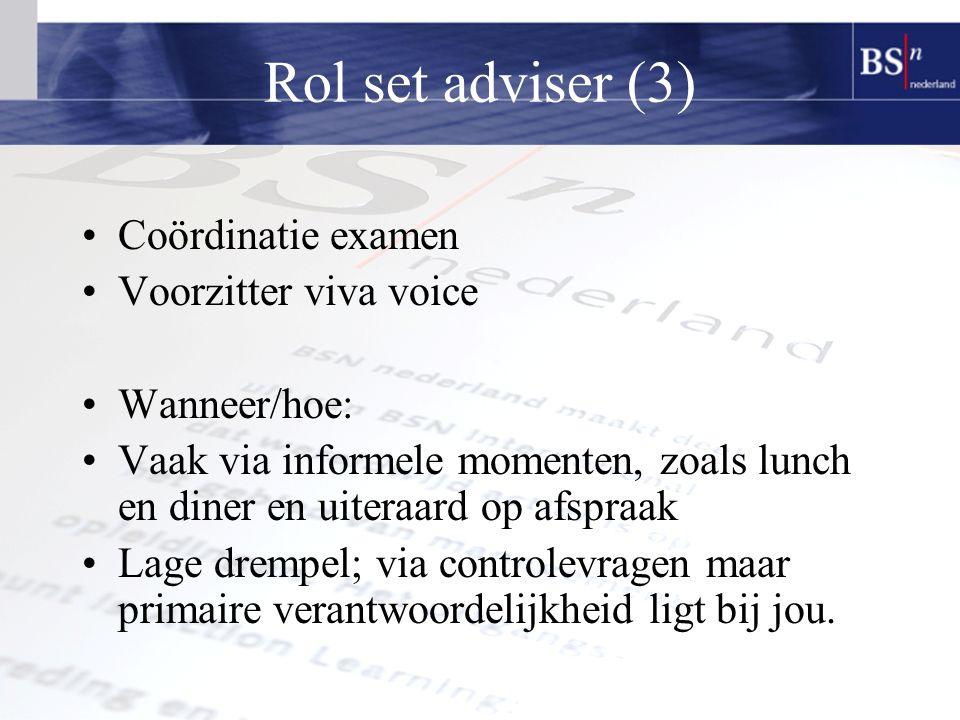 Rol set adviser (3) Coördinatie examen Voorzitter viva voice
