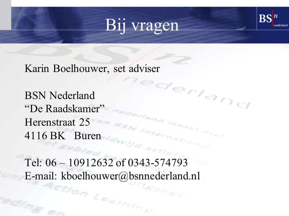 Bij vragen Karin Boelhouwer, set adviser BSN Nederland De Raadskamer