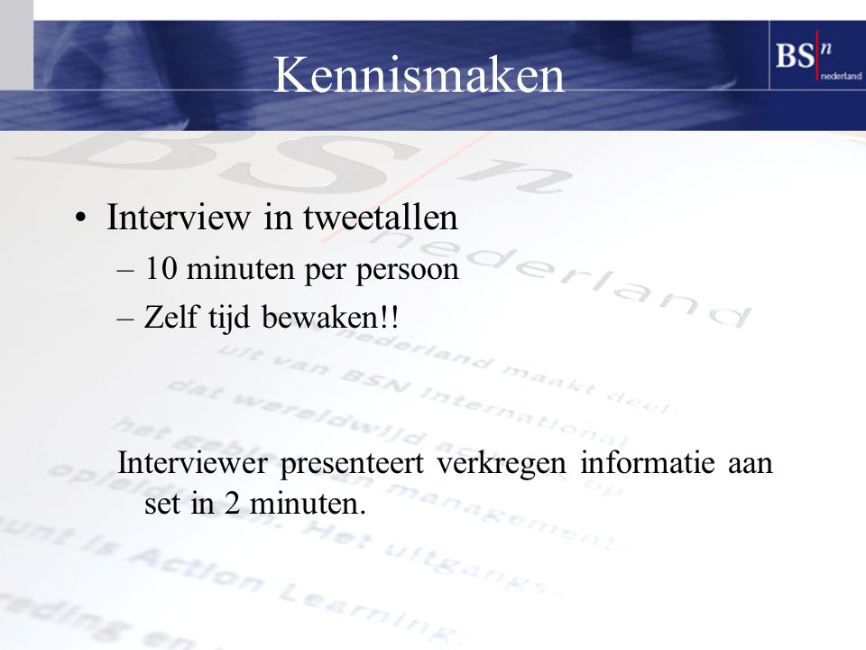 Kennismaken Interview in tweetallen 10 minuten per persoon