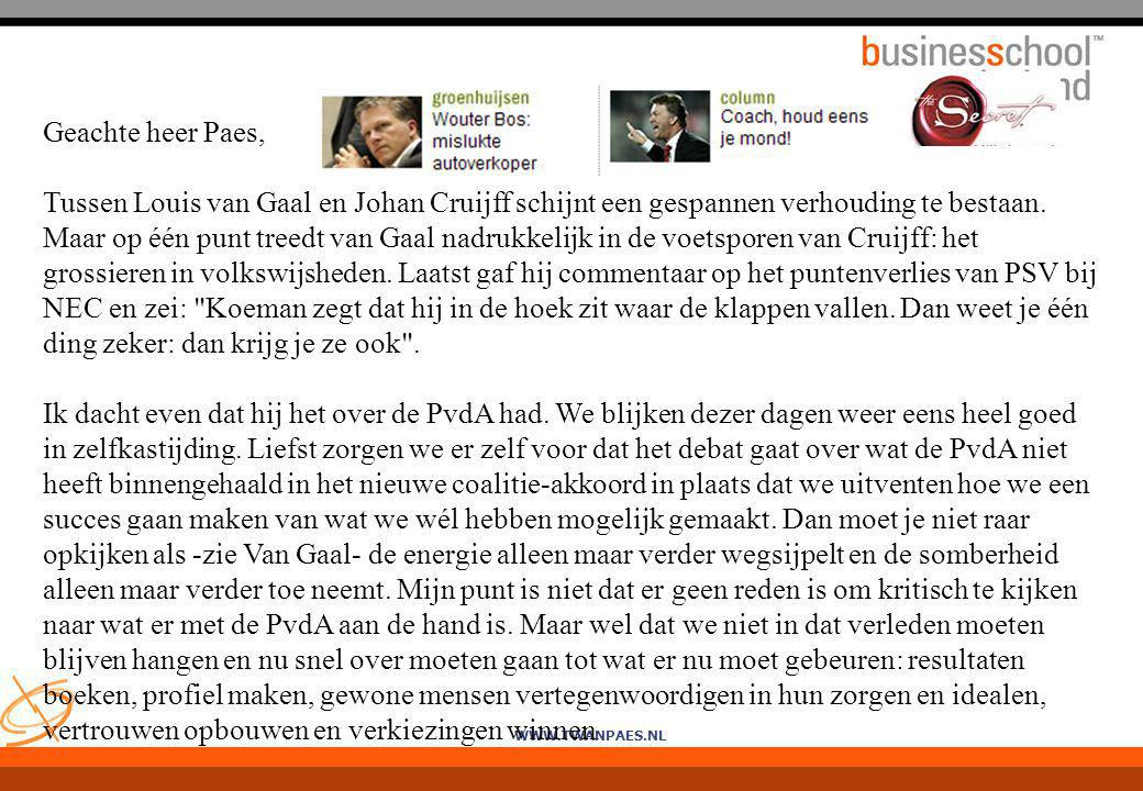 Geachte heer Paes, Tussen Louis van Gaal en Johan Cruijff schijnt een gespannen verhouding te bestaan.