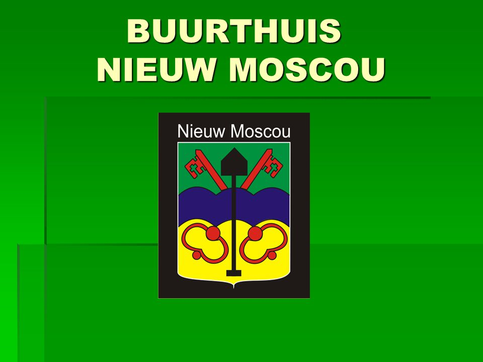 BUURTHUIS NIEUW MOSCOU