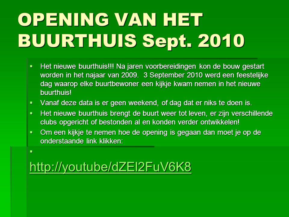 OPENING VAN HET BUURTHUIS Sept. 2010