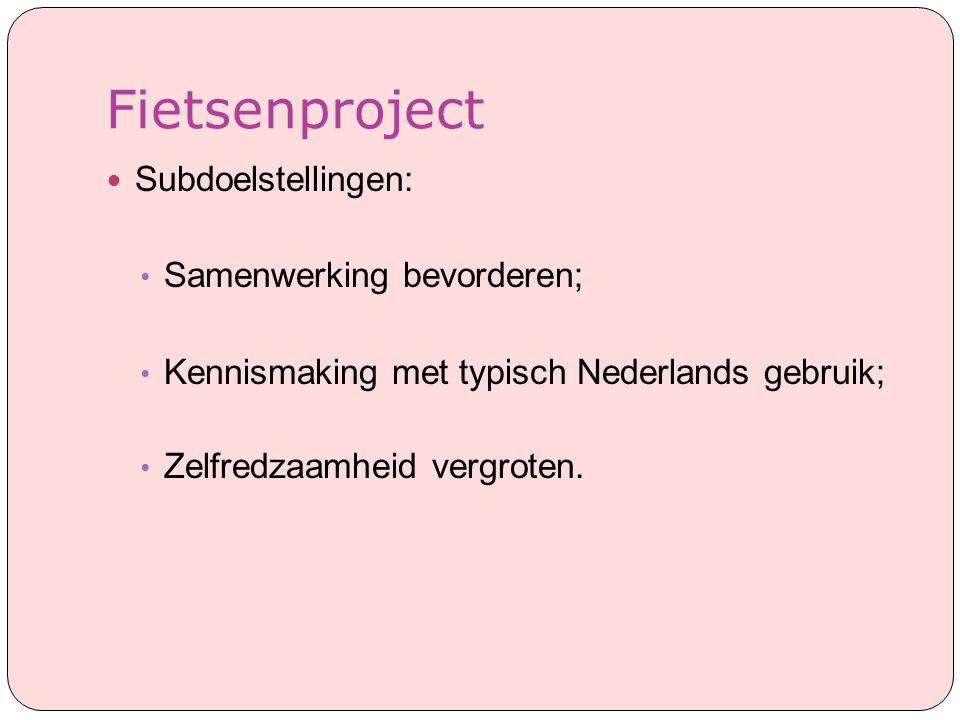 Fietsenproject Subdoelstellingen: Samenwerking bevorderen;