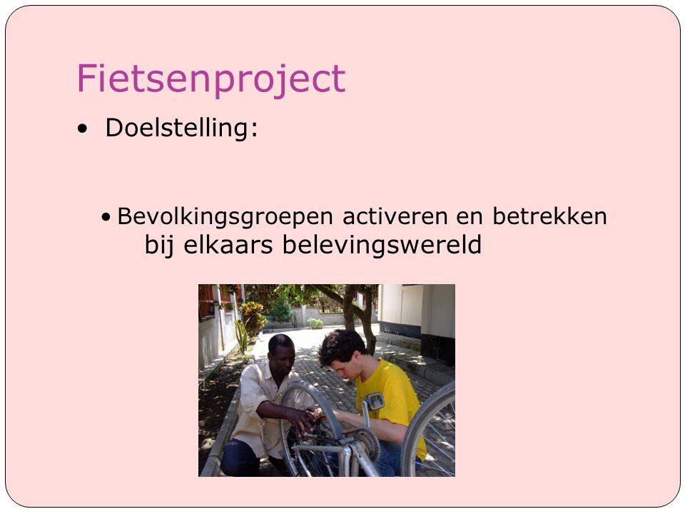 Fietsenproject Doelstelling: bij elkaars belevingswereld
