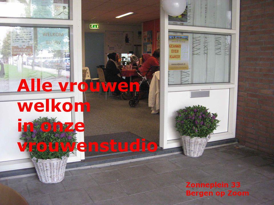 Alle vrouwen welkom in onze vrouwenstudio Zonneplein 33 Bergen op Zoom