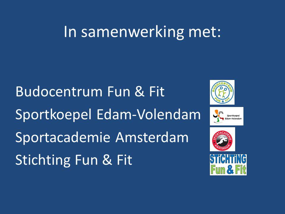 In samenwerking met: Budocentrum Fun & Fit Sportkoepel Edam-Volendam