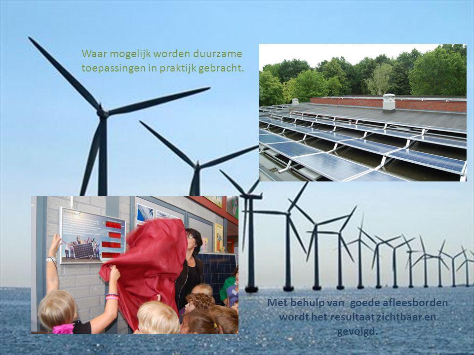 Waar mogelijk worden duurzame toepassingen in praktijk gebracht.