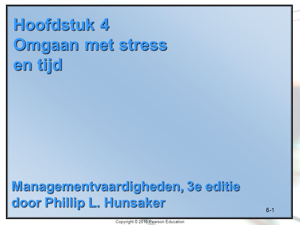 Hoofdstuk 4 Omgaan met stress en tijd