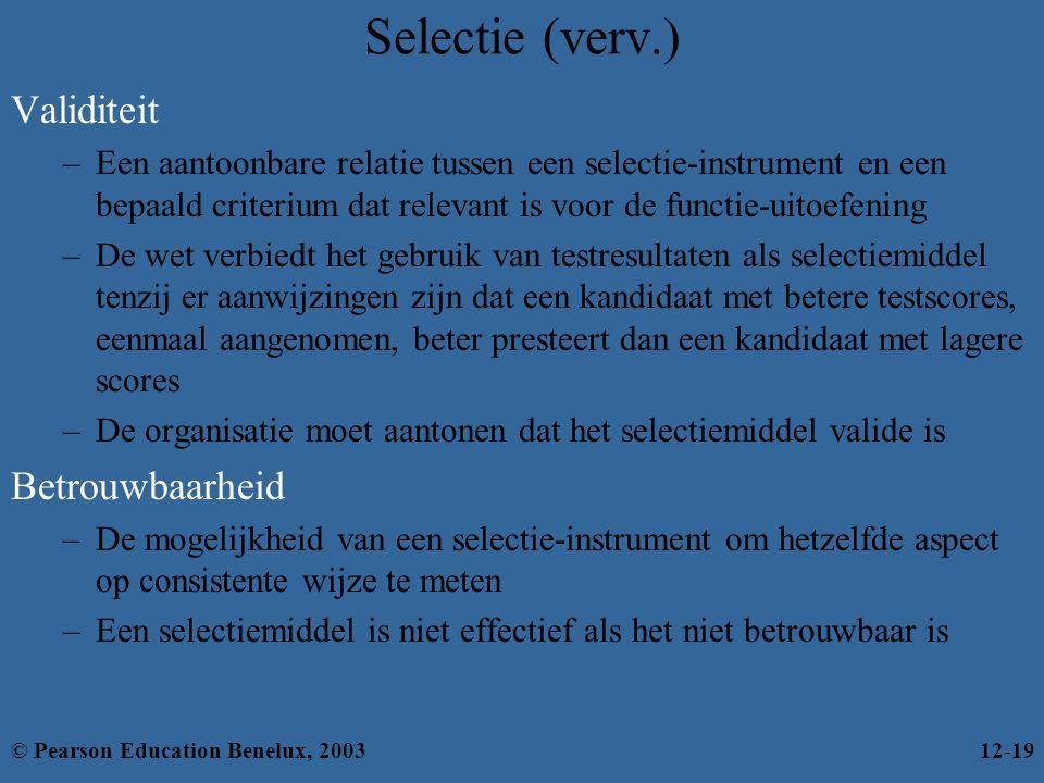 Selectie (verv.) Validiteit Betrouwbaarheid