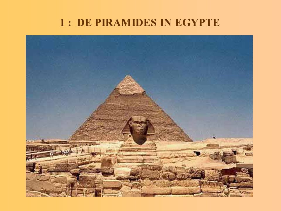 1 : DE PIRAMIDES IN EGYPTE