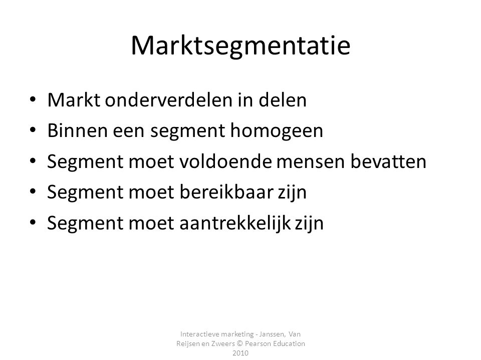 Marktsegmentatie Markt onderverdelen in delen
