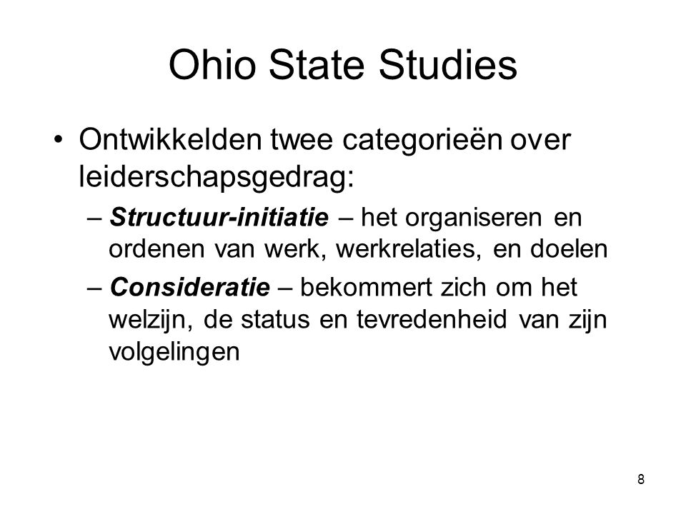 Ohio State Studies Ontwikkelden twee categorieën over leiderschapsgedrag: