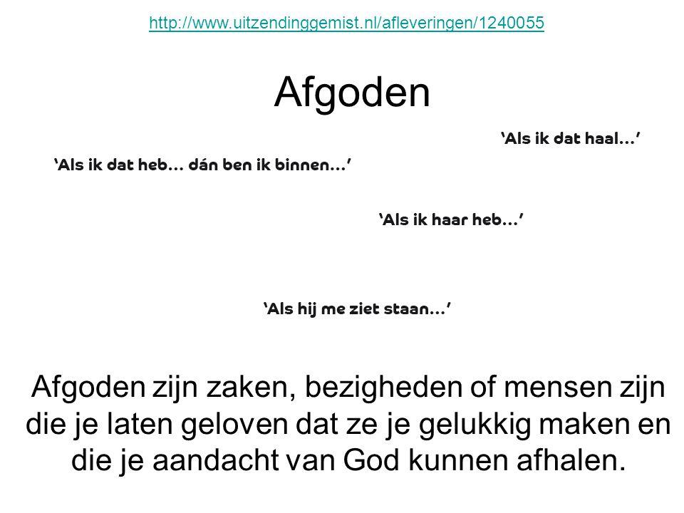 http://www.uitzendinggemist.nl/afleveringen/1240055 Afgoden.