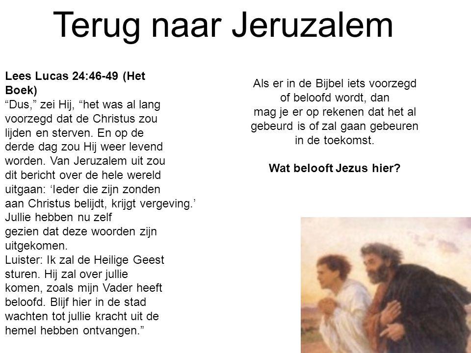 Terug naar Jeruzalem Lees Lucas 24:46-49 (Het Boek)