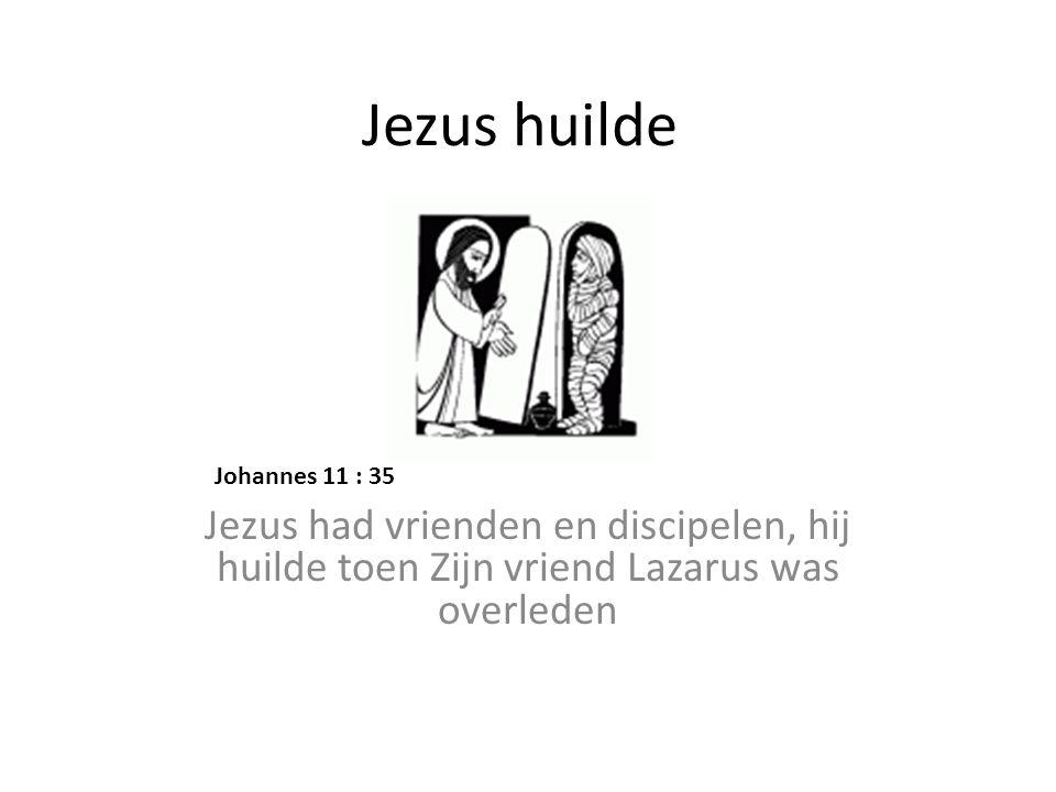 Jezus huilde Jezus had vrienden en discipelen, hij huilde toen Zijn vriend Lazarus was overleden.