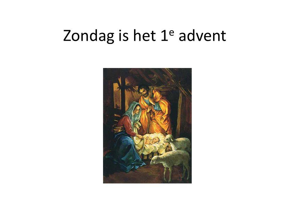 Zondag is het 1e advent