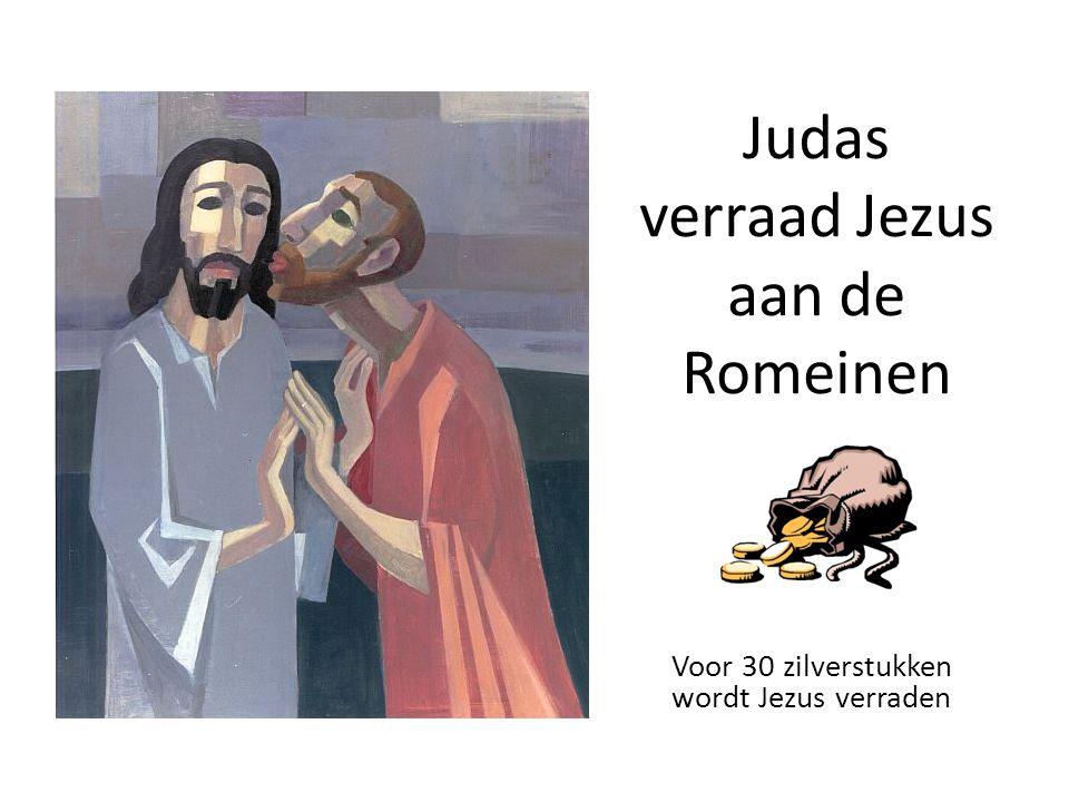 Judas verraad Jezus aan de Romeinen