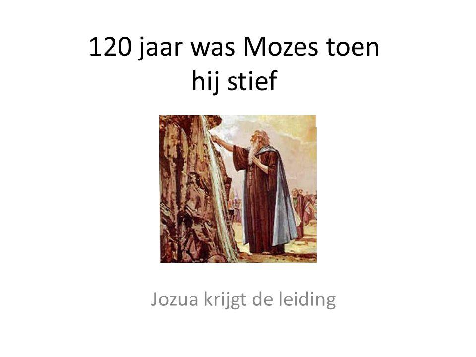 120 jaar was Mozes toen hij stief