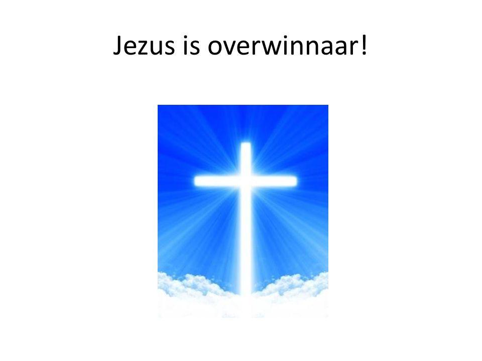 Jezus is overwinnaar!