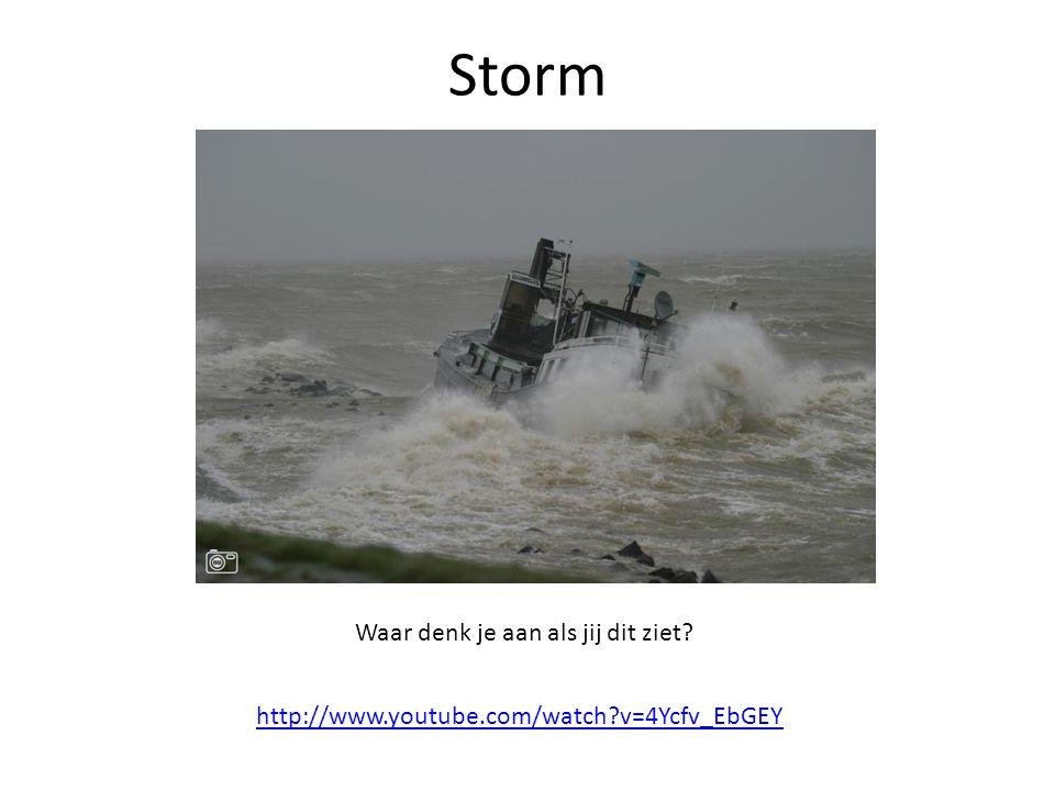 Storm Waar denk je aan als jij dit ziet