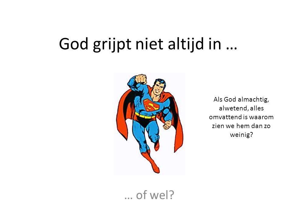 God grijpt niet altijd in …