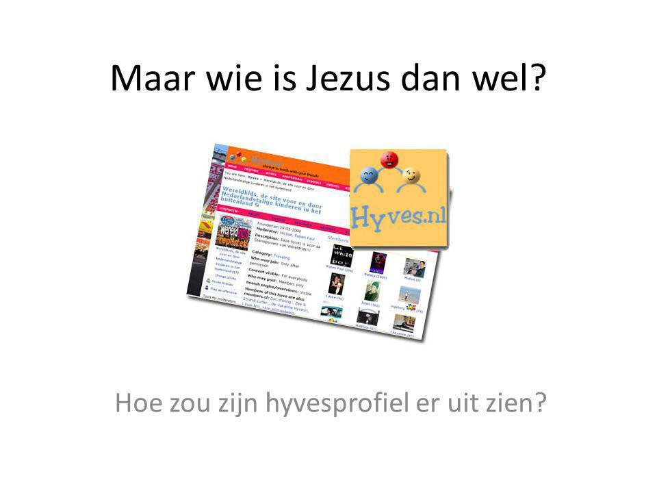 Maar wie is Jezus dan wel