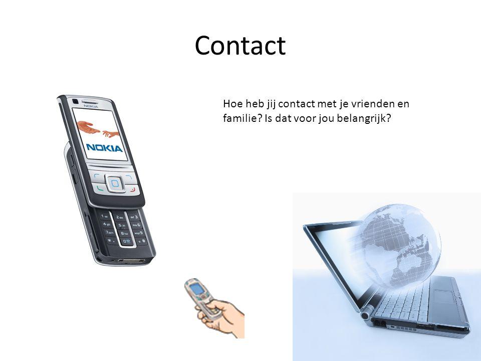 Contact Hoe heb jij contact met je vrienden en familie Is dat voor jou belangrijk