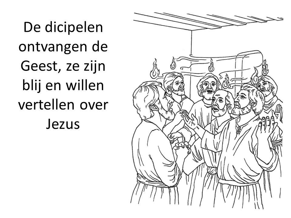 De dicipelen ontvangen de Geest, ze zijn blij en willen vertellen over Jezus