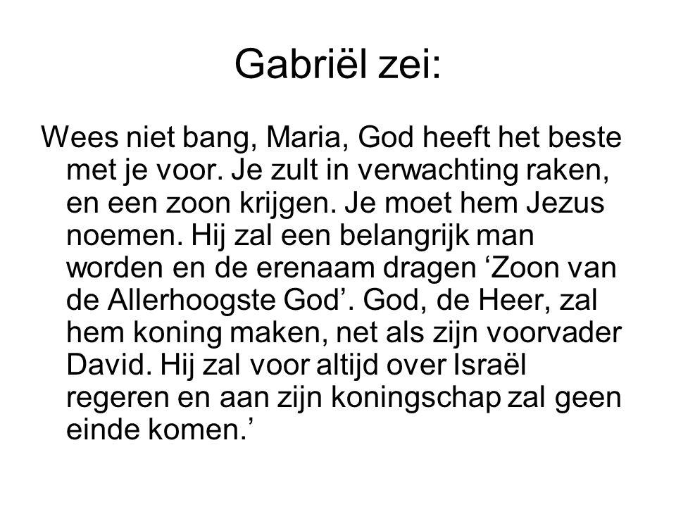 Gabriël zei: