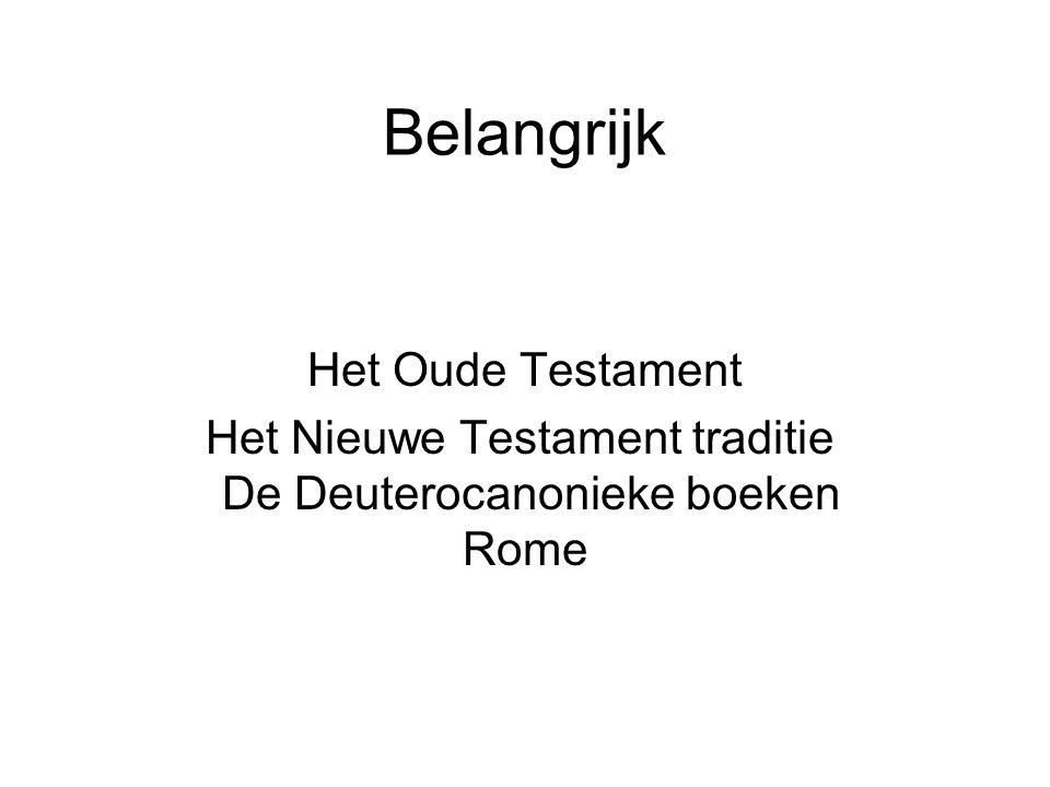 Het Nieuwe Testament traditie De Deuterocanonieke boeken Rome