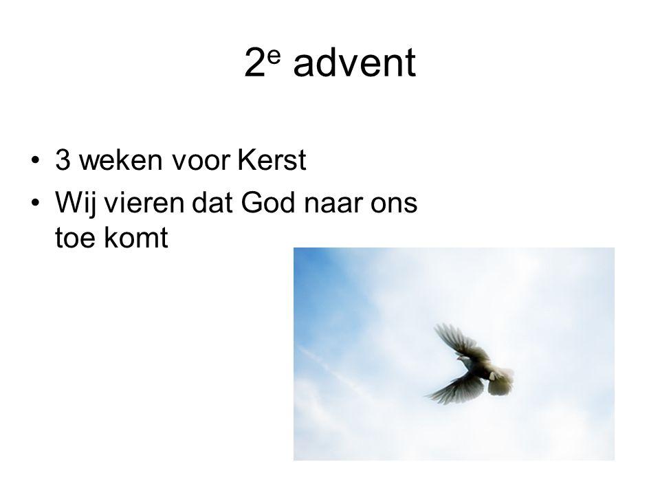 2e advent 3 weken voor Kerst Wij vieren dat God naar ons toe komt