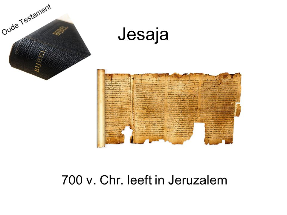 700 v. Chr. leeft in Jeruzalem