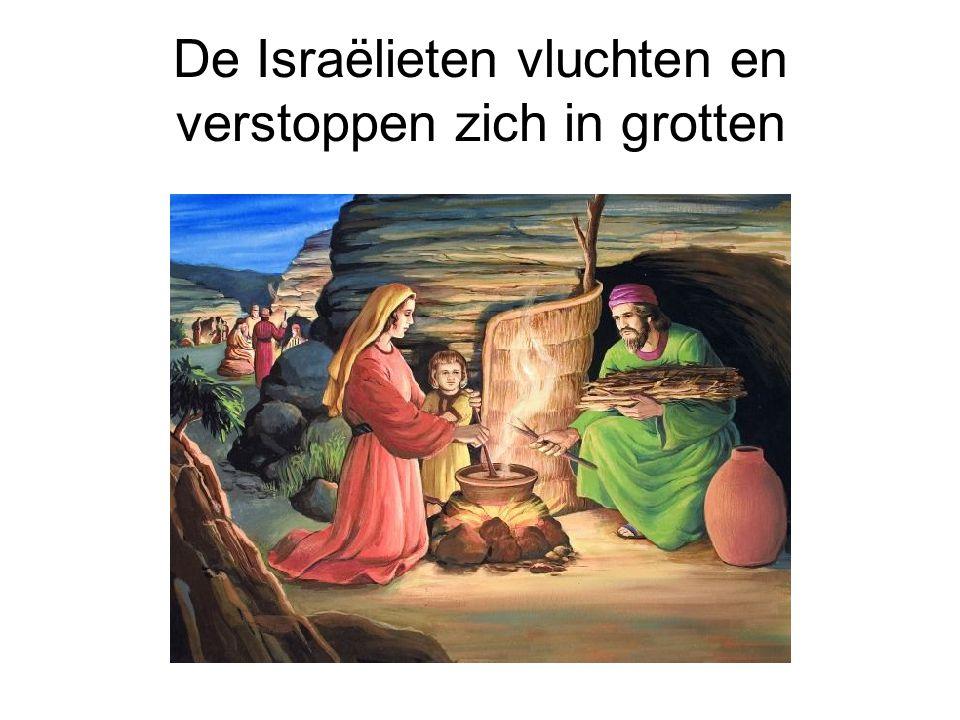 De Israëlieten vluchten en verstoppen zich in grotten